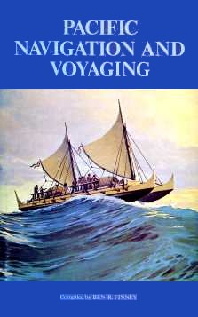 Ben R. Finney (ed.) : Pacific navigation and voyaging