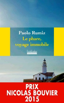 Paolo Rumiz : Le phare, voyage immobile